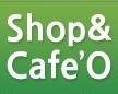 SHOP&CAFE'O DIGITAL店