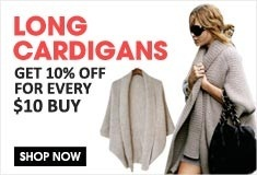 Long Cardigans GET 10% FOR Every $10 buy!