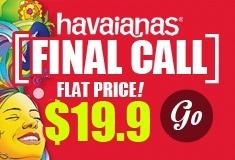 [HAVAIANAS] FINAL CALL