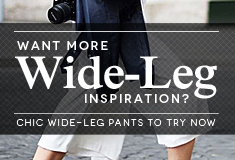 Want more Wide-Leg inspiration? Try Now!