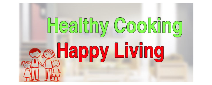 Healthy Cooking, Happy Living