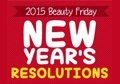 Beauty Friday - New Year's Resolutions