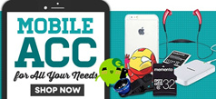 Mobile Acc for ALL Your Needs!