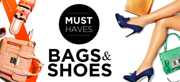 MUST-HAVES : BAGS & SHOES