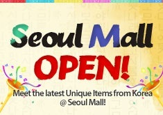 Seoulmall Open! Meet the unique item from Seoul