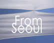 FromSeoul