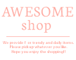 AWESOME-shop(オーサムショップ)