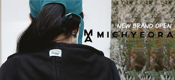 【国内初上陸】MICHYEORA