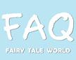 FAQ - Fairy Tale World