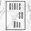 GIRLS SO RAD