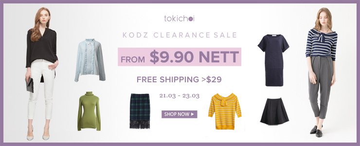 TOKI CHOI - Clearance Sale from $9.90 Nett + Free Shipping >$29