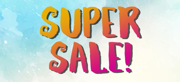 ★ SUPER SALES! ★