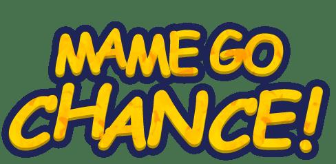 Mamemgo Chance!
