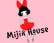 MIJIN HOUSE~