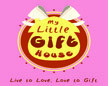 My Little Gift House