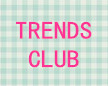 TRENDS CLUB