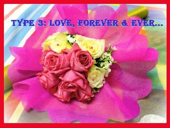 Type 3: Love, Forever and Ever
