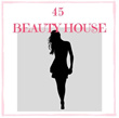 45 BEAUTY HOUSE