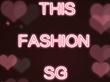 THIS FASHION SG