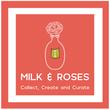 Milk & Roses