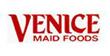VENICE MAID FOODS